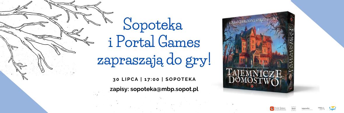 Portal Games i Sopoteka 30 lipiec o 17:00